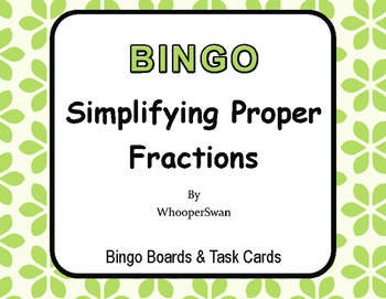 Simplifying Proper Fractions - BINGO and Task Cards