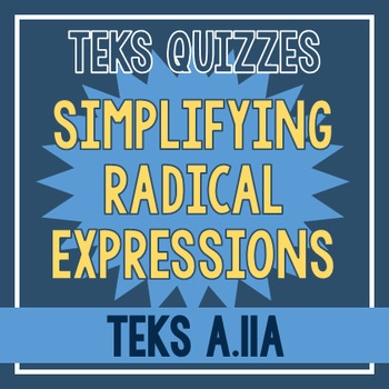 Simplifying Radical Expressions Quiz (TEKS A.11A)