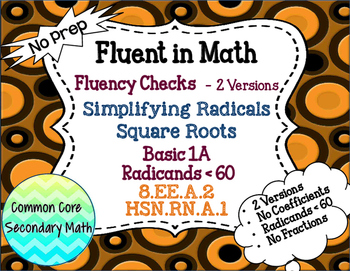 Simplify Radicals & Square Roots Basic 1A Fluency Check: N