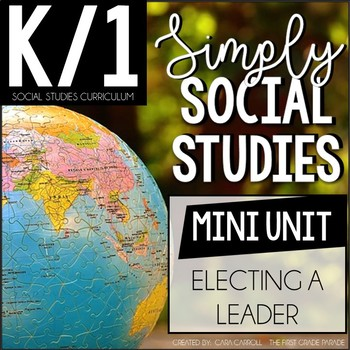 Simply Social Studies K/1 - Electing A Leader Mini Unit