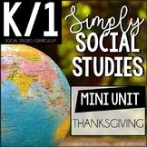 Simply Social Studies K/1-Thanksgiving Then & Now / Tradit