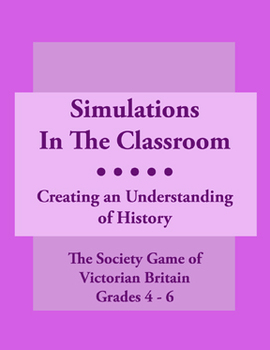 Simulations In The Classroom: The Society Game Of Victoria