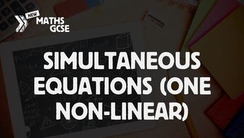 Simultaneous Equations (One Non-Linear) - Complete Lesson