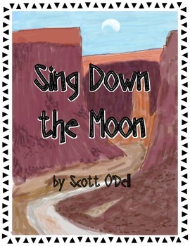 Sing Down the Moon Literature Kit: Tests, Vocabulary, Prin