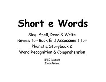 Sing, Spell, Read & Write Book 2 (short e) Book End Assess
