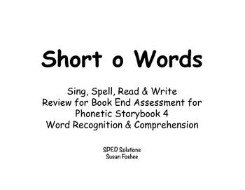 Sing, Spell, Read & Write Book 4 (short o) Book End Assess