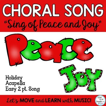 """Holiday Song: """"Sing of Peace and Joy"""", Choir 2 part Acapella"""
