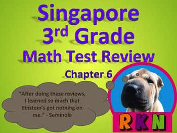 Singapore 3rd Grade Chapter 6 Math Test Review (6 pages)