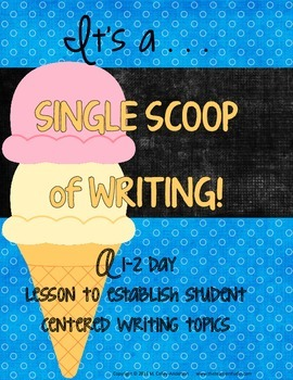 Single Scoop Lesson:  Helping Launch Writer's Workshop:  C