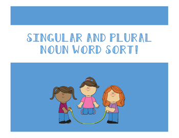 Singular and Plural Nouns - Word Sort!