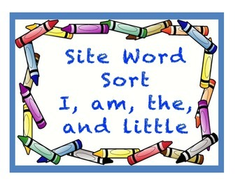 Site Word Sort: I, am, the and little