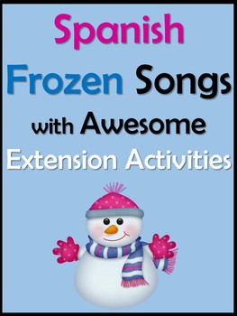 Frozen Songs in Spanish with Awesome Extension Activities/