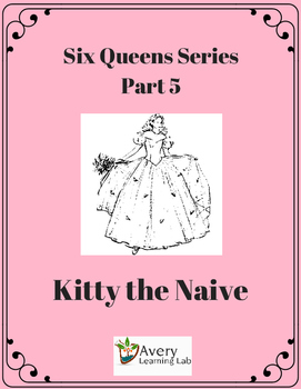 Six Queens Reading Series Part 5 Kitty the Naive