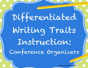 Differentiated Writing Conferences: 7 Writing Traits Confe