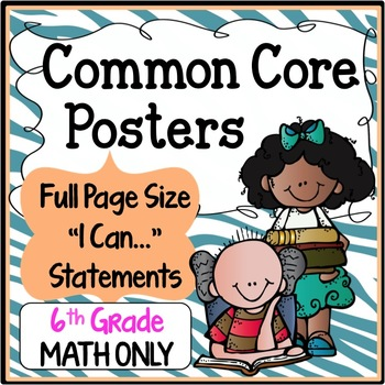Common Core Posters Full Page (6th Grade) - MATH ONLY