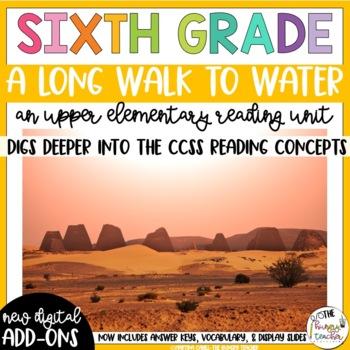 Sixth Grade Reading Unit - A Long Walk to Water