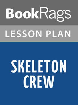 Skeleton Crew Lesson Plans