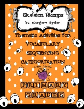 Skeleton Hiccups ~VOCAB~SEQUENCING~CATEGORIZATION~ PRIMARY