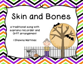 Skin and Bones - an Orff arrangement with a cross-over bor