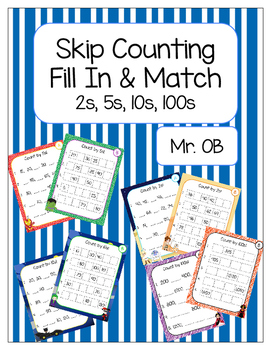 Skip Count by 2s 5s 10s 100s - Fill In and Match