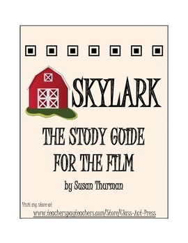 Skylark: The Study Guide for the Film (19 Pages, Answer Ke