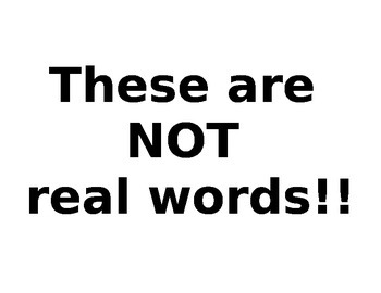 Slang List - These are NOT real words!