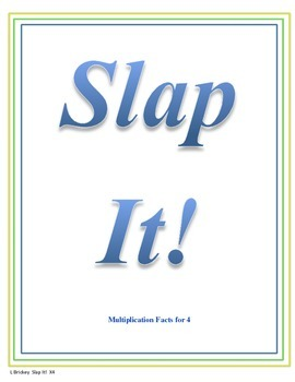 Slap It!  Multiplication (4 times tables)