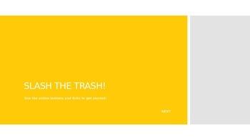 Slash the Trash Game!