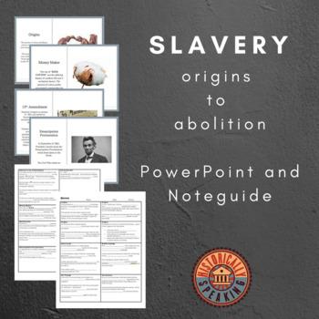 Slavery - Origins to Abolition