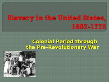 Slavery in the United States, 1607-1775