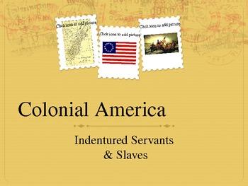 Slavery vs. Indentured Servants PowerPoint