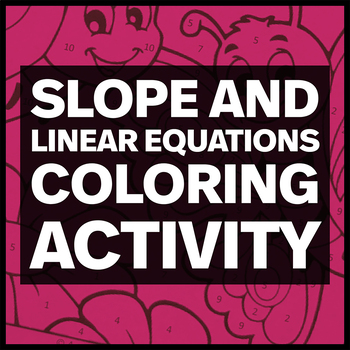 Slope and Linear Equations Coloring Activity