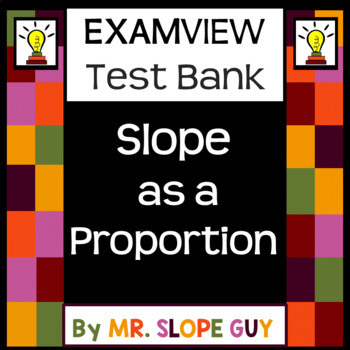 Slope as a Proportion ExamView Bank PDF Common Core 8.EE.B
