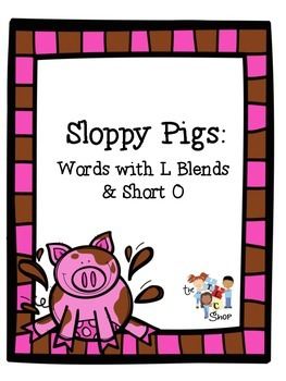Sloppy Pigs: Word with L Blends & Short O