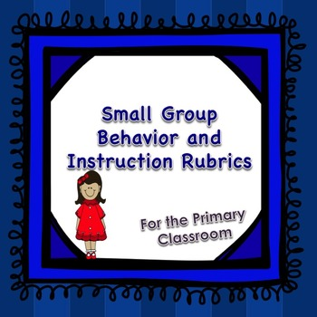 Small Group Behavior and Instructional Rubrics