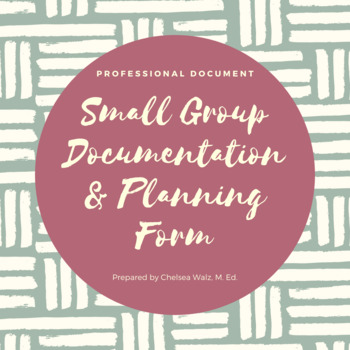Small Group Documentation and Planning Form