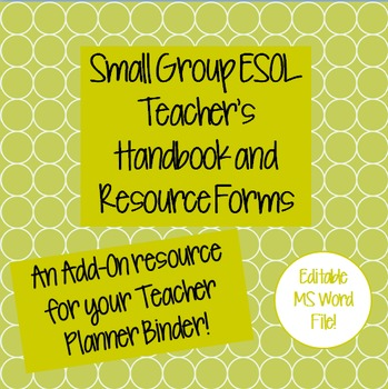 Small Group ESOL Teacher's Resource Handbook and Forms - E