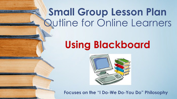 Small Group Lesson Plan Outline for Online Learners- Using