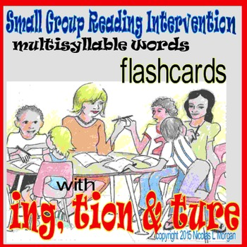 Small Group Reading Intervention, Multi-Syllable Words