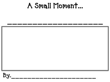 Small Moments Writing- Blank Template