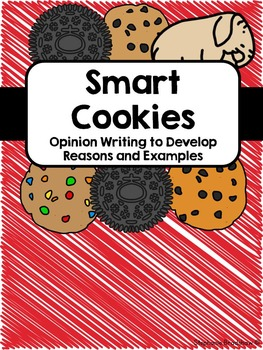 Smart Cookies Opinion Writing With Reasons and Examples Freebie