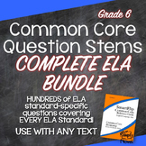 Common Core Question Stems and Annotated Standards Grade 6 ELA