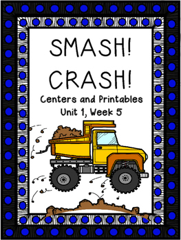 Smash! Crash!, Centers and Printables, Unit 1, Week 5, Kin