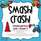 Smash! Crash! Kindergarten Unit 1 Week 5