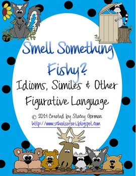 Smell Something Fishy?:  Idioms, Similes and Other Figurat