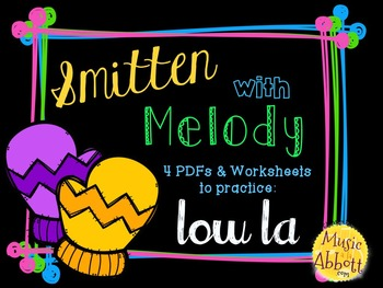 Smitten with Melody, PDFs and Worksheets to practice low la