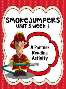Smokejumpers  Reading Street 4th grade Unit 5 partner read