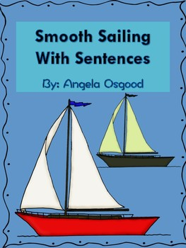 Smooth Sailing With Sentences Unit (Types of Sentences; Se