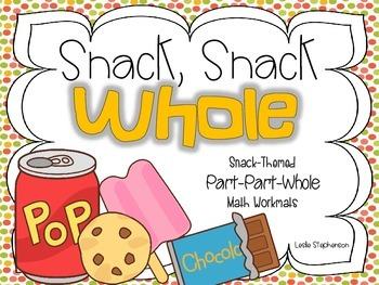Snack Snack Whole - Part Part Whole Math Workmats