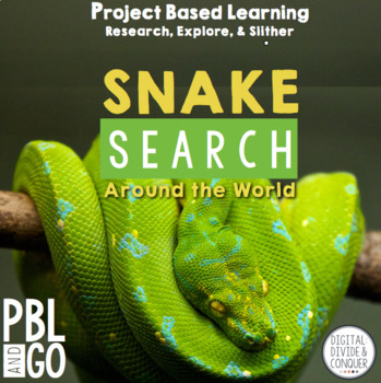 Snake Search! Project Based Learning:  Research, Explore,